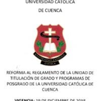 Reforma al reglamento de la Unidad de Titulación de Grado y Programas de Posgrado de la Universidad Católica de Cuenca