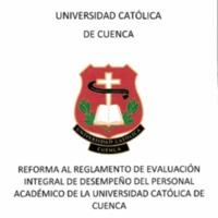 Reforma al reglamento de Evaluación Integral de Desempeño del personal académico de la Universidad Católica de Cuenca