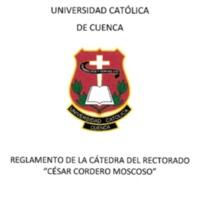 """Reglamento de la Cátedra de Rectorado """"César Cordero Moscoso"""""""