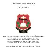 Políticas de Organización Académica en las Funciones Sustantivas de la Universidad Católica de Cuenca